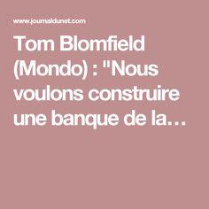 """Tom Blomfield (Mondo):""""Nous voulons construire une banque de la…"""