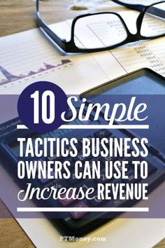 Do you own a small business? Check out these 10 ways to increase your revenue. These are simple ideas that you can implement today to have more money in your pocket. http://ptmoney.com/increase-revenue/