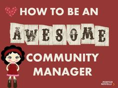 how-to-be-an-awesome-community-manager by Marta Majewska via Slideshare