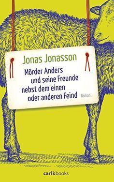 Mörder Anders und seine Freunde nebst dem einen oder anderen Feind: Roman von Jonas Jonasson http://www.amazon.de/dp/B0196U78H2/ref=cm_sw_r_pi_dp_BF3bxb0ECMFCY