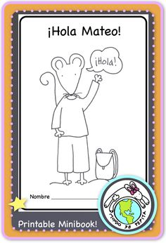 Teach greetings and introductions in Spanish in context with our printable minibook! Follow Mateo, our mouse, through the day as he greets friends, his teacher, and family. #greetingsinSpanish #elementaryspanish Mundo de Pepita, Resources for Teaching Spanish to Children