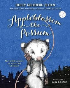 Appleblossom the Possum Sloan, Holly Goldberg Rosen, Gary A. Ages 8 to 12 Animal Fantasy Fans of E. White and Dick King-Smith will adore this heartwarming and funny animal adventure by the. Great Books, My Books, Nex York, Baby Possum, Read Aloud Books, Animal Books, Chapter Books, Classic Books, So Little Time