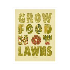 Grow Food Not Lawns Print | dotandbo.com