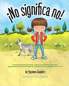 No means no!: Teaching children about personal boundaries, respect and consent; empowering kids by respecting their choices and their right to say, by Jayneen Sanders. Protective Behaviours, Children's Choice, Personal Boundaries, Personal Safety, Poster S, Poster Ideas, Children's Picture Books, Health Education, Physical Education