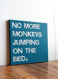 12X12 Canvas Sign - No More Monkeys Jumping On The Bed, Typography Word Art, Subway Art, Sign, Decor, Gift, Turquoise Blue and White. $25.00, via Etsy.