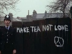z- 60s Humor- Make Tea, Not Love (vs Make Love, Not War)