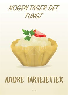 Hipd plakat, Nogen Tager Det Tungt Andre Tarteletter (Limited Edition), A4 Great Quotes, Inspirational Quotes, Funny Posters, Danish Design, Denmark, Qoutes, Funny Pictures, Riddles, Words