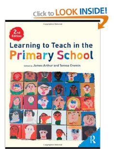 Learning to teach in the Primary School (2nd ed.) - by James Arthur : Routledge, 2010. Dawsonera ebook