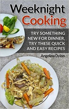 Country Mouse City Spouse Today's Free eBooks May 6th, 2016: Weeknight Cooking: Try Something New For Dinner, Try These Quick and Easy Recipes- Angelina Dylon