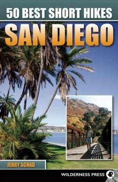 50 Best Short Hikes San Diego highlights enough diverse routes in Southern Californias showpiece city for a year of weekly hikes. From sidewalk strolls and historic neighborhoods, to wildflowers and w