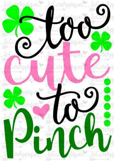 SVG DXF EPS Cut file Too cute to Pinch St Patrick day cut file socuteappliques silhouette cut file cameo file scrapbook file (3.00 USD) by SoCuteAppliques