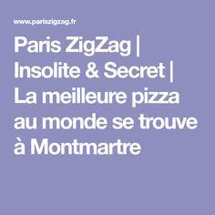 Paris ZigZag | Insolite & Secret | La meilleure pizza au monde se trouve à Montmartre