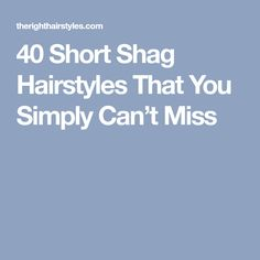 40 Short Shag Hairstyles That You Simply Can't Miss