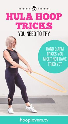 Pin this to your workout and play boards : 25 Hula Hoop Tricks to Try