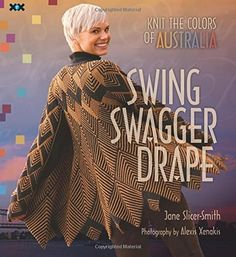 Swing Swagger Drape: Knit the Colours of Australia: Amazon.de: Jane Slicer-Smith: Fremdsprachige Bücher