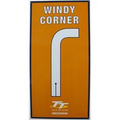 With over 200 bends, the circuit's road signs have special significance for any fan of the TT. Why not grab yourself a little piece of TT history with this bright, high quality corner sign.Windy Corner -The section is a good test of the brakes and the place where overtaking moves...