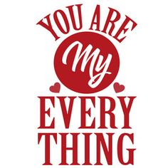 Silhouette Design Store: You Are My Everything Love Husband Quotes, Wife Quotes, True Love Quotes, Love My Husband, Romantic Love Quotes, Boyfriend Quotes, Love Quotes For Him, Perfect Husband, Qoutes