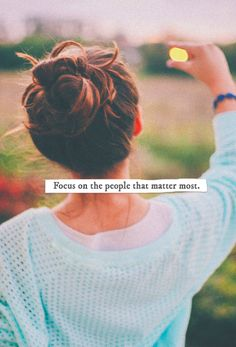#focus on the people that matter most