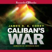 James S.A. Corey's best-selling hit Leviathan Wakes earned Hugo and Locus Award nominations. In Caliban's War, the second chapter of Corey's Expanse series, a desperate Earth politician works tirelessly to prevent war from reigniting. Meanwhile, upheaval takes root on Venus and Ganymede. And amidst this tumult, James Holden and his crew on the Rocinante are charged with the impossible task of saving humanity from a terrifying fate.