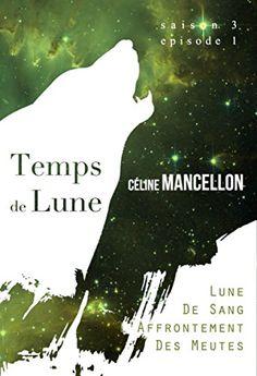 Télécharger EPUB: Temps de Lune - Saison 3 - Episode 1: Lune de Sang…