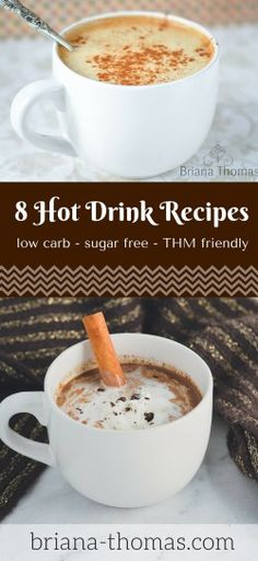 Here are 8 Hot Drink Recipes from briana-thomas.com!  All are low carb, sugar free, and THM friendly.