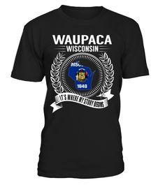 Waupaca, Wisconsin Its Where My Story Begins T-Shirt #Waupaca