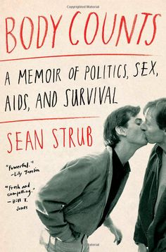 Body Counts: A Memoir of Politics, Sex, AIDS, and Survival: Sean Strub: 9781451661958: Amazon.com: Books
