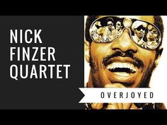 Overjoyed - Stevie Wonder Cover - Nick Finzer's Songs and Stories Quartet - YouTube
