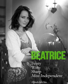 LOVE Beatrice; one of my favorite Shakespeare characters! Can't wait for the movie!! Much Ado About Nothing