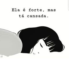 Eu to cansada Im Sad, Insta Posts, Sad Girl, Mo S, Some Words, Self Esteem, Words Quotes, Sentences, Quotations