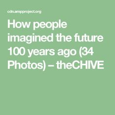 How people imagined the future 100 years ago (34 Photos) – theCHIVE