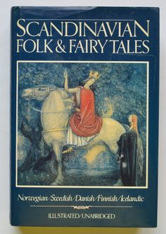 Scandinavian folk & fairy tales : tales from Norway, Sweden, Denmark, Finland, Iceland edited by Claire Booss.