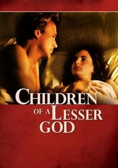 Children of a Lesser God GREAT ACTING AND A GOOD MOVIE. NO ACTION JUST A GOOD STORY