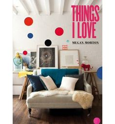 Things I Love: Megan Morton
