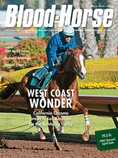 May 3, 2014 Issue 18 West Coast Wonder: California Chrome preps at Los Alamitos for the Kentucky Derby Also in this issue: Leaps and Bounds: Marathon OBS April Sale Cal Vs. Kentucky: California Chrome is the choice for Kentucky Derby 140 Star Surgeon: Dr. Larry Bramlage PLUS Steve Haskin's final Derby Dozen! Buy this issue: http://shop.bloodhorse.com/collections/all-print-issues/products/the-blood-horse-may-3-2014-print-1