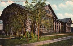 The Forestry Building in Portland, Oregon, erected for the 1905 Lewis and Clark Centennial American Pacific Exposition and Oriental Fair. Destroyed by fire in 1964. (I remember it distinctly. To my child's eye, it was like a cathedral.)