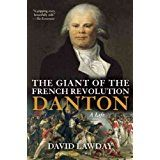 David Lawday reveals the larger-than-life figure who joined the fray at the storming of the Bastille in 1789 and was dead five years later. The Fray, The Clash, Bastille, Larger, David, War, Thoughts, History, Games
