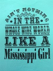 Southern Chics Funny Nothing Like a Mississippi Girl Girlie Bright T S   SimplyCuteTees