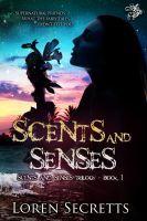 Scents and Senses, YA contemporary fantasy by Loren Secretts at Smashwords