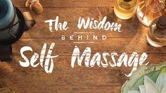 The Wisdom Behind Self-Massage | Yoga International