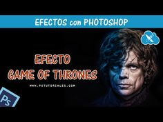 Efecto Juego de Tronos Photoshop Tutorial | PS Tutoriales