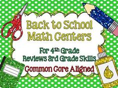8 Back to School themed Math Centers for 4th Grade. Reviews 3rd grade Common Core. Perfect for the beginning of the year!