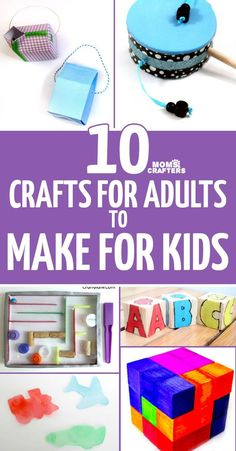 10 crafts for adults to make for kids! Make these DIY toys and favors for your children - some great mom crafts and kids activities here!