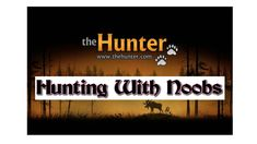 TheHunter - Hunting With Noobs (Part 3) -  Noob Kills 1st Whitetail Deer