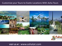 Customise your Tours to exotic Locations with Asha Tours. You can visit our Website for more: www.ashatat.com. Call us to get best discounts 09833477689/09920033687 & Email us at info@ashatat.com, sales@ashatat.com. #Asha #Tours #Location #Destinations #Website #Journey #Adventure #Explore #Exotic