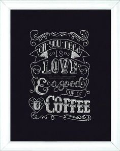 Design Works Love Chalkboard - Counted Cross Stitch Kit. Cross stitch kit from Design Works featuring the sentiment All you need is love and a good cup of coffe