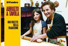 """""""Abruzzo a Tavola"""" in edicola con """"Il Centro""""   L'Abruzzo è servito   Quotidiano di ricette e notizie d'Abruzzo"""
