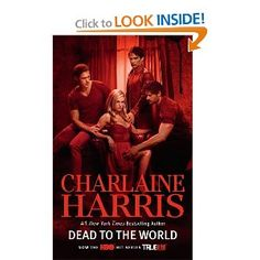 Dead to the World (Sookie Stackhouse, Book 4) (Sookie Stackhouse/True Blood)