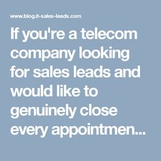If you're a telecom company looking for sales leads and would like to genuinely close every appointment, here are of the benefits why you should outsource.