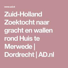 Zuid-Holland Zoektocht naar gracht en wallen rond Huis te Merwede | Dordrecht | AD.nl